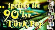 ipelies ile 90 lar türk pop